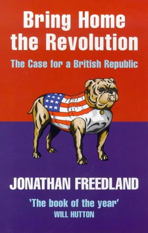 9781841150215: Bring Home the Revolution: The Case for a British Republic