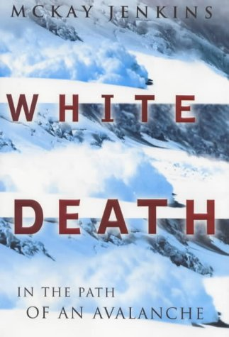 White Death: In The Path of an Avalahche: Jenkins, Mckay