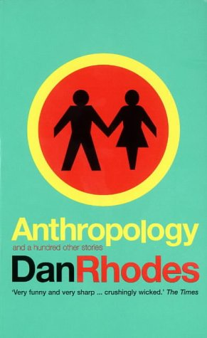 Anthropology: And a Hundred Other Stories: Rhodes, Dan