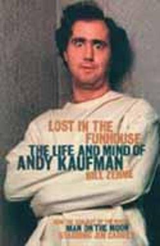Lost in the Funhouse : The Life and Mind of Andy Kaufman: Zehme, Bill