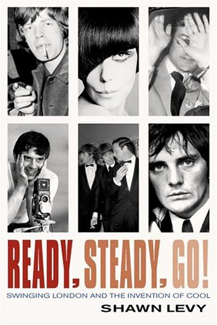 9781841152257: Ready, Steady, Go!: Swinging London and the Invention of Cool