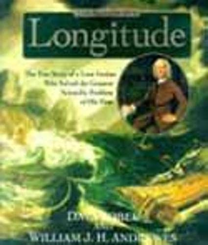 The Illustrated Longitude; the True Story of a Lone Genius Who Solved the Greatest Scientific Pro...
