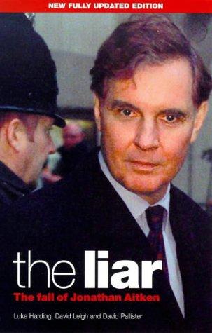 9781841152431: The Liar: The Fall of Jonathan Aitken (A Guardian book)