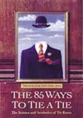 The 85 Ways To Tie A Tie: Thomas Fink, Yong
