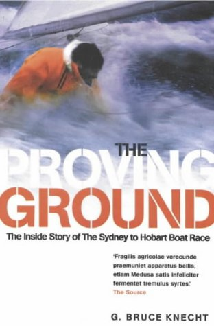 9781841152660: The Proving Ground: The Inside Story of the 1998 Sydney to Hobart Boat Race