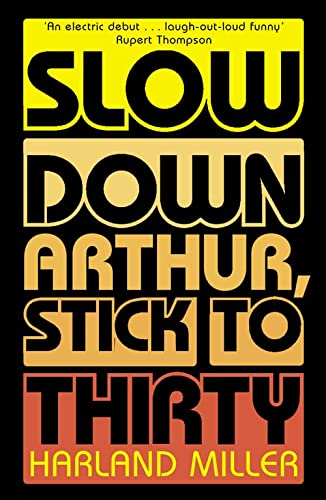 Slow Down Arthur, Stick to Thirty (1841152838) by Harland Miller