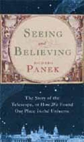 9781841152868: Seeing and Believing: The Story of the Telescope, or How We Found Our Place in the Universe