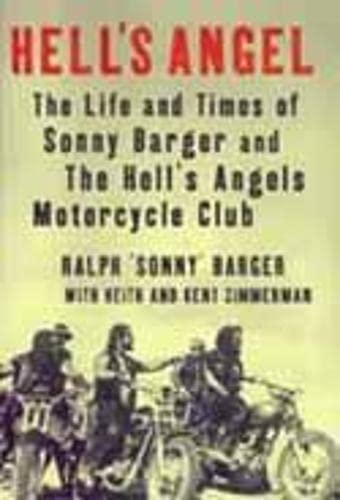 Hell's Angel: The Life and Times of: Sonny Barger, Keith