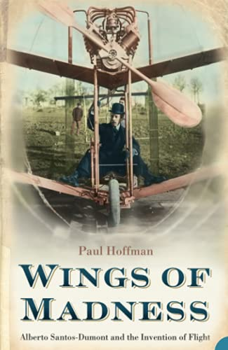9781841153698: Wings of Madness: Alberto Santos-Dumont and the Invention of Flight