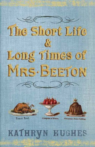 9781841153735: The Short Life & Long Times of Mrs Beeton