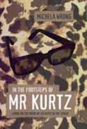 9781841154213: In the Footsteps of Mr. Kurtz: Living on the Brink of Disaster in Mobutu's Congo