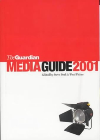 The Media Guide 2001: Steve Peak, Paul