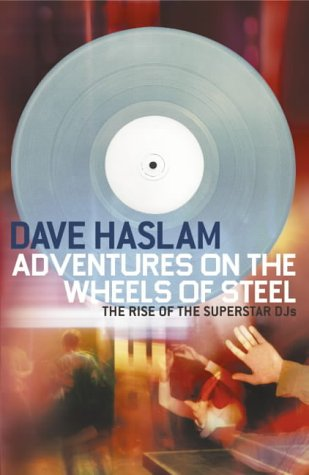 9781841154329: Adventures on the Wheels of Steel: The Rise of the Superstar DJs