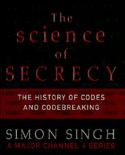 9781841154350: The Science of Secrecy: The Secret History of Codes and Code-breaking