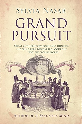9781841154558: Grand Pursuit: Great 20th Century Economic Thinkers and What They Discovered about the Way the World Works