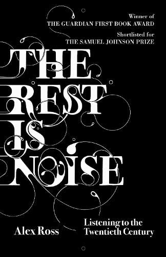 9781841154756: The Rest is Noise: Listening to the Twentieth Century