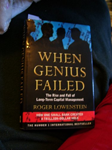 9781841155036: When Genius Failed: The Rise and Fall of Long Term Capital Management