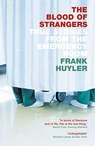 9781841155494: The Blood of Strangers: True Stories from the Emergency Room