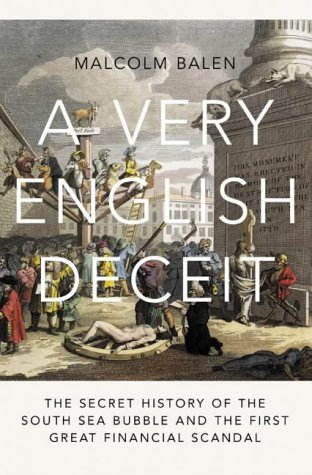 9781841155524: A Very English Deceit: The Secret History of the South Sea Bubble and the First Great Financial Scandal