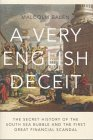 A VERY ENGLISH DECEIT. the secret history of the South Sea Bubble and the first great financial s...
