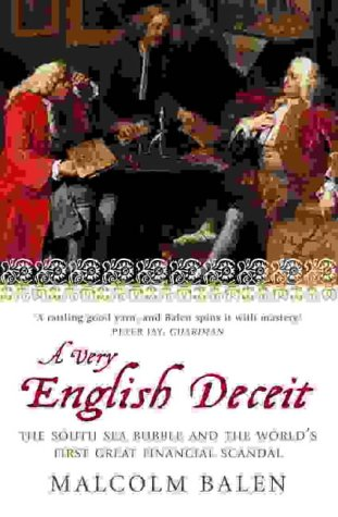 9781841155531: A Very English Deceit: The Secret History of the South Sea Bubble and the First Great Financial Scandal