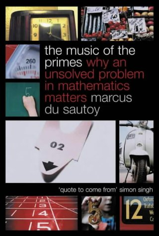 9781841155791: The Music of the Primes: Why an Unsolved Problem in Mathematics Matters