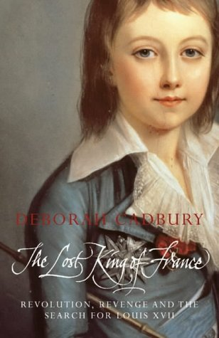 9781841155883: The Lost King of France: Revolution, Revenge and the Search for Louis XVII