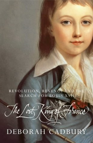 9781841155890: The Lost King of France: The Tragic Story of Marie-Antoinette's Favourite Son