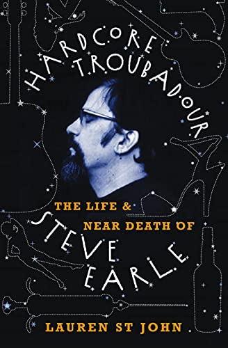 9781841156118: Hardcore Troubadour: The Life and Near Death of Steve Earle