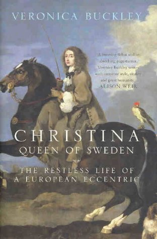 9781841157047: Christina Queen of Sweden: The Restless Life of a European Eccentric