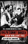 9781841157412: Ridin' High, Livin' Free: Hell-raising Motorcycle Stories