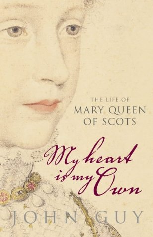9781841157528: My Heart is My Own: The Life of Mary Queen of Scots