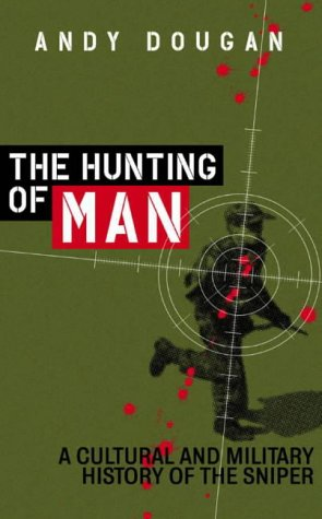 9781841157566: The Hunting of Man: A History of the Sniper