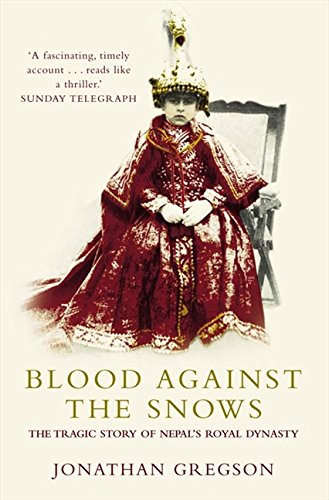 9781841157856: Blood Against the Snows: The Tragic Story of Nepal's Royal Dynasty