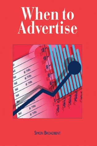 9781841160481: When to Advertise