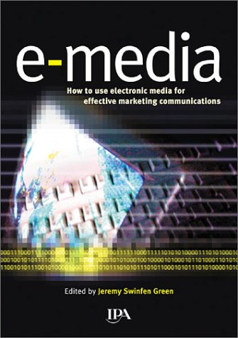 9781841160559: e-media: How to Use Electronic Media for Effective Marketing Communications