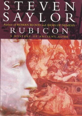 Rubicon : A Novel of Ancient Rome (Signed First Edition): Saylor, Steven