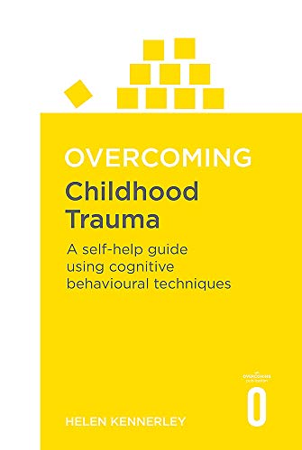 9781841190815: Overcoming Childhood Trauma: A Self-Help Guide Using Cognitive Behavioral Techniques (Overcoming Books)