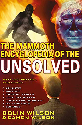 9781841191720: The Mammoth Encyclopedia of the Unsolved (Mammoth Books)
