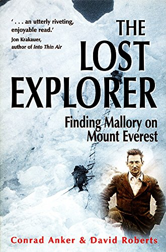 The Lost Explorer: Finding Mallory on Mount Everest (9781841192116) by Conrad Anker; David Roberts