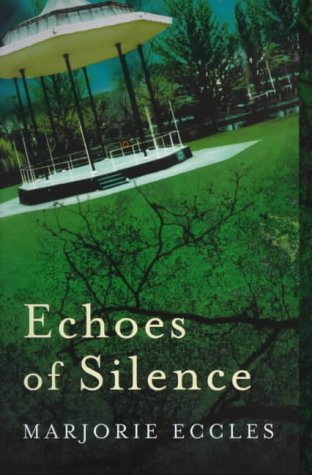 Echoes of Silence: Eccles, Marjorie