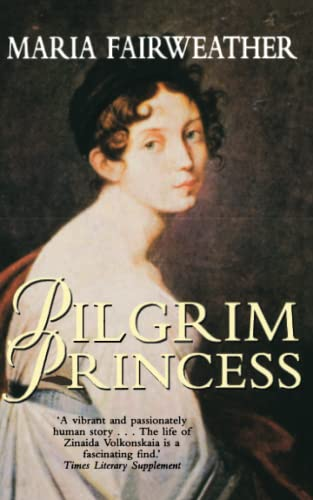 9781841192413: The Pilgrim Princess: A Life of Princess Volkonsky