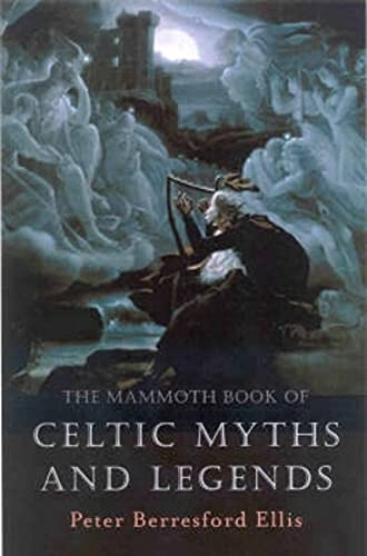 9781841192482: The Mammoth Book of Celtic Myths and Legends
