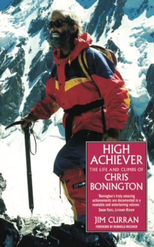 High Achiever the Life and Climbs of Chris Bonnington