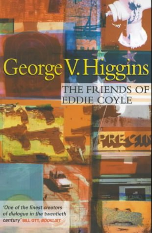 The Friends of Eddie Coyle: Higgins, George V.