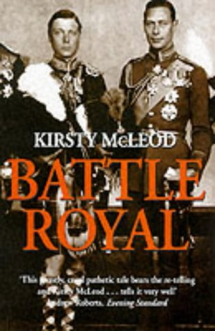 9781841192659: Battle Royal: Edward VIII and George VI - Brother Against Brother