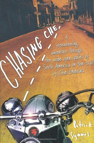9781841192918: Chasing Che: A Motorcycle Journey in Search of the Guevara Legend