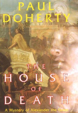 9781841193021: The House of Death: A Mystery of Alexander the Great
