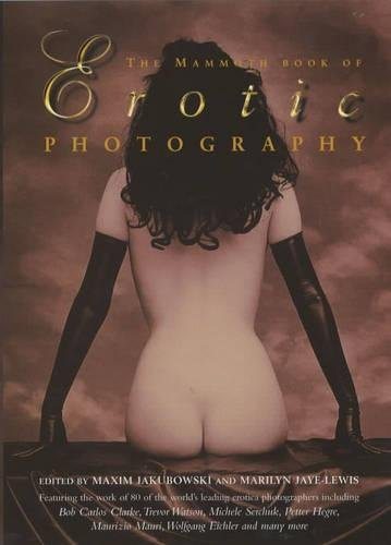 9781841193250: The Mammoth Book of Erotic Photography (Mammoth Books)