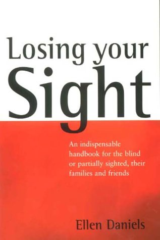 9781841193274: Losing Your Sight: A Handbook for the Visually Impaired